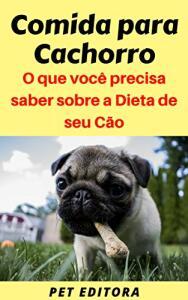 Ebook Grátis - Comida para Cachorro: O que você precisa saber sobre a Dieta de seu Cão
