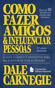 eBook - Como fazer amigos e influenciar pessoas: O guia clássico e definitivo para relacionar-se com as pessoas (Coleção Dale Carnegie)