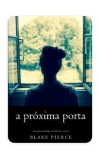 A Próxima Porta (Um mistério psicológico de Chloe Fine - Livro 1)