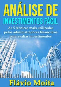 E-book grátis - Análise de Investimentos Fácil: As 5 técnicas mais utilizadas pelos administradores financeiros para avaliar investimentos