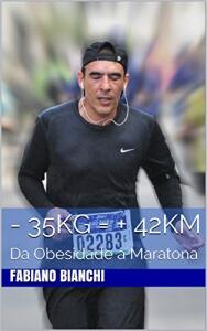 [eBook GRÁTIS] - 35 Kg = + 42 Km: Da obesidade à maratona