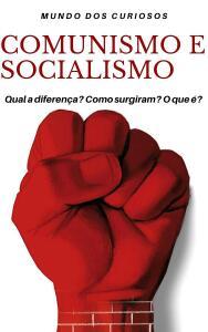 Comunismo e Socialismo: Entenda de uma Vez por Todas - Ebook Grátis