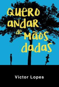 [eBook grátis] Quero andar de mãos dadas - Victor Lopes