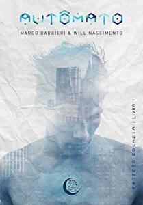Autômato (Projeto Colmeia Livro 1)  - Marco Barbieri  e Will Nascimento
