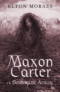 [eBook GRÁTIS] Maxon Carter e a Senhora de Avalon