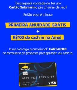 Cartão Submarino (1º Anuidade grátis e R$ 100,00 no Ame)