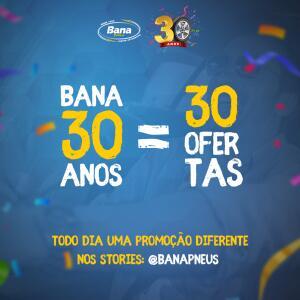 [PR - Loja física] Promoção todo dia de produtos e serviços | Bana Pneus
