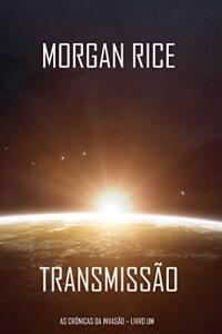 Ebook grátis - Transmissão (As Crónicas da Invasão – Livro Um): um Thriller de Ficção Científica