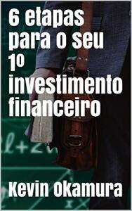 eBook Grátis: 6 Etapas para seu 1º investimento financeiro