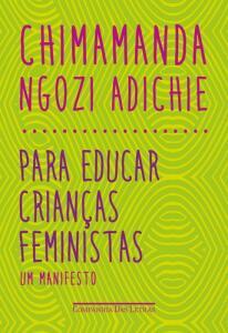 PARA EDUCAR CRIANÇAS FEMINISTAS - R$17