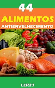 ebook Grátis: 44 Alimentos e Bebidas Antienvelhecimento
