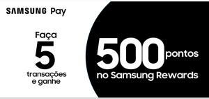 500 pontos no Samsung pay