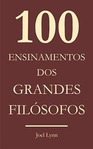 [eBook GRÁTIS] 100 Ensinamentos dos grandes filósofos