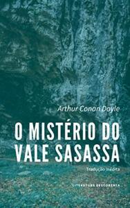 Ebook Grátis: O Mistério do Vale Sasassa - Arthur Conan Doyle