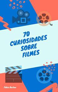 70 Curiosidades Sobre Filmes eBook Kindle