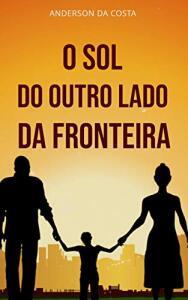 O SOL DO OUTRO LADO DA FRONTEIRA