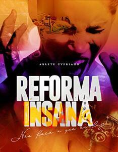 Reforma insana: não faça o que eu fiz! eBook Kindle