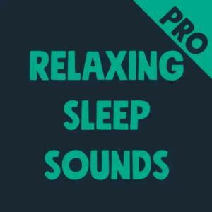 Relaxing Sleep Sounds PRO