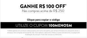 R$ 100 off nas compras acima de 250