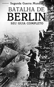 [eBook GRÁTIS] Batalha de Berlim
