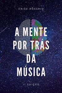 [eBook GRÁTIS] A mente por trás da música