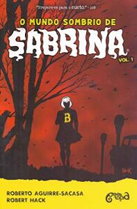 O Mundo Sombrio de Sabrina (Volume 1)   R$26