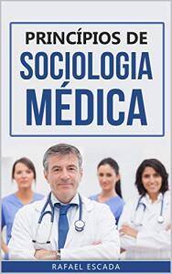 [eBook GRÁTIS] Princípios de Sociologia Médica