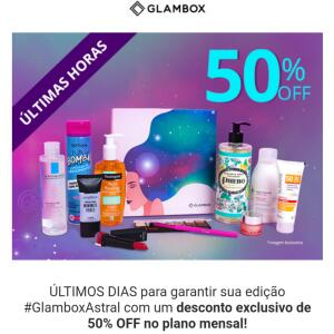 #GlamboxAstral com umdesconto exclusivo de 50% OFF no plano mensal!