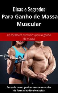 [eBook GRÁTIS] Dicas e Segredos Para Ganho de Massa Muscular