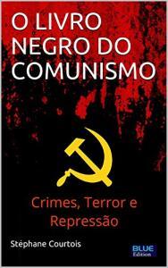 O LIVRO NEGRO DO COMUNISMO: Crimes, terror e repressão [eBook] | R$19