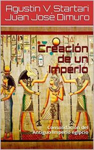 [Grátis] Creación de un Imperio: Consolidación del Antiguo Imperio Egipcio