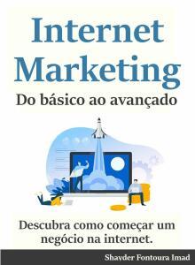 [eBook] Internet Marketing: Descubra como criar um negócio na internet
