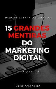 15 Grandes Mentiras do Marketing Digital - Kindle Unlimited
