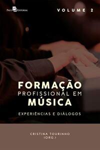 [eBook GRÁTIS] Formação profissional em música: Experiências e diálogos - Volume II