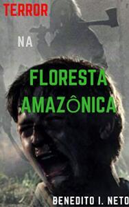 [eBook GRÁTIS] TERROR NA FLORESTA AMAZÔNICA