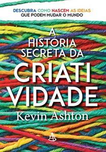 A História Secreta da Criatividade (Português) Capa Comum R$ 9