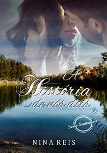 [eBook GRÁTIS] A HISTÓRIA DE NÓS DOIS: Marina e Caetano