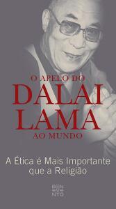 Ebook Grátis O Apelo do Dalai Lama Ao Mundo: A Ética é Mais Importante que a Religião