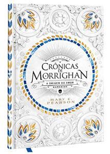 Crônicas de Morrighan: A origem do sentimento que ergueu um novo reino | R$18