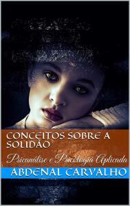 Conceitos Sobre a Solidão: Psicanálise e Psicologia ebook