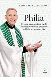 Philia: derrote a Depressão, a ansiedade, o medo - Padre Marcelo Frete prime
