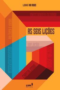 As Seis Lições - Ludwig Von Mises