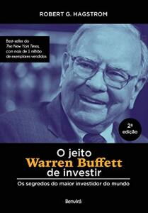 O jeito Warren Buffett de investir: Os segredos do maior investidor do mundo