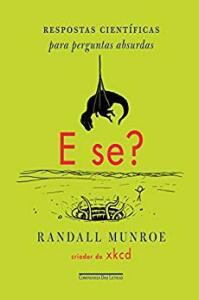 E book - E se?: Respostas científicas para perguntas absurdas