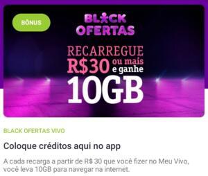 Black Ofertas VIVO - Recarregue a partir de R$30 e ganhe 10GB de bônus