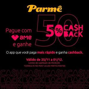 Somente RJ (AME - Loja Física) PARME 50% CASHBACK