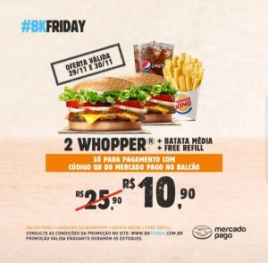[Mercado Pago] 2 Whopper + Batata média + Free Refill