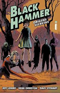 Black Hammer. Origens Secretas - Volume 1 R$ 20