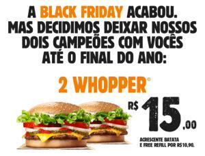 2 Whopper por R$15 até o final do ano