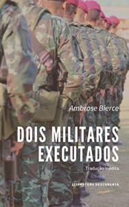 Ebook Grátis: Dois Militares Executados - Ambrose Bierce
